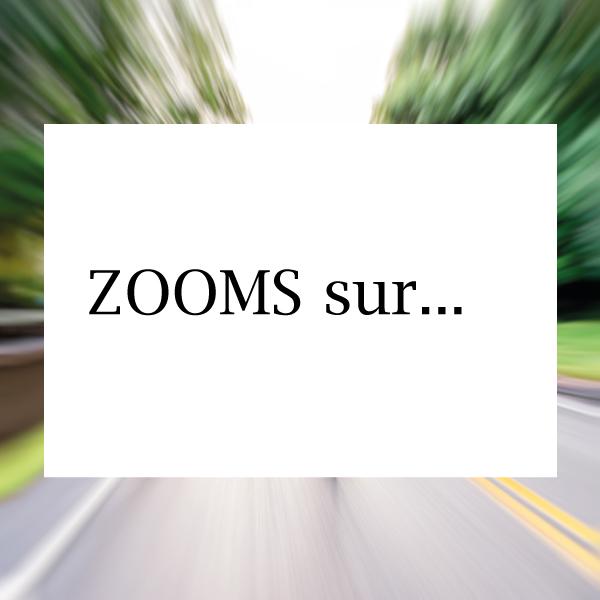 zooms sur